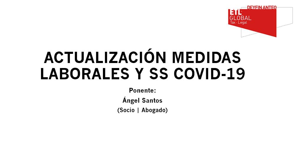 Actualización de las Medidas Laborales y de Seguridad Social por COVID-19